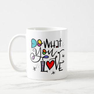 Faites ce que vous aimez mug