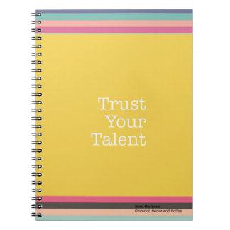 Faites confiance à votre carnet de talent
