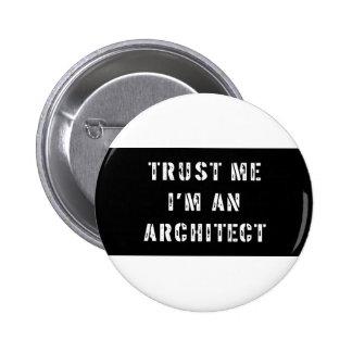 Faites confiance que je je suis un architecte badge rond 5 cm