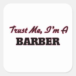 Faites confiance que je je suis un coiffeur autocollant carré