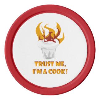 Faites confiance que je je suis un cuisinier ! jetons de poker