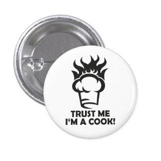 Faites confiance que je je suis un cuisinier ! pin's