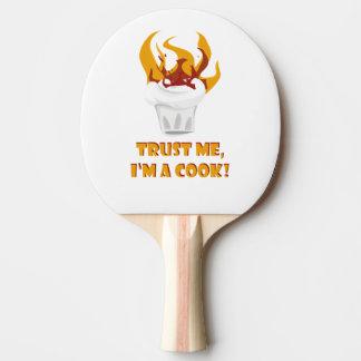 Faites confiance que je je suis un cuisinier ! raquette tennis de table