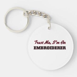 Faites confiance que je je suis un Embroiderer Porte-clé
