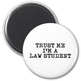 Faites confiance que je je suis un étudiant en dro magnet rond 8 cm
