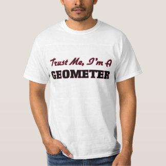 Faites confiance que je je suis un géomètre t-shirt