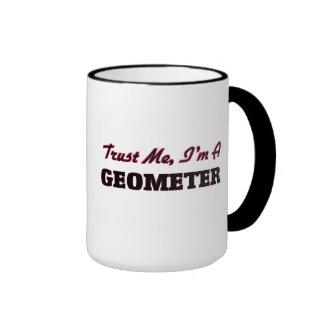 Faites confiance que je je suis un géomètre tasse