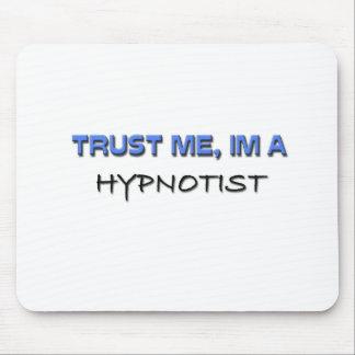 Faites confiance que je je suis un hypnotiseur tapis de souris