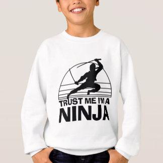 Faites confiance que je je suis un Ninja Sweatshirt