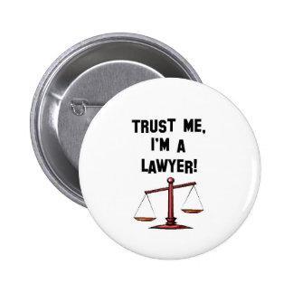 Faites- confiancemoi Im un avocat Badges