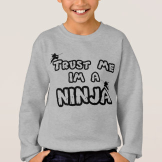 faites- confiancemoi im un sweat shirt de ninja