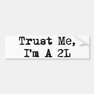 Faites- confiancemoi, je suis A 2L Autocollant Pour Voiture