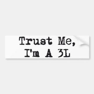 Faites- confiancemoi, je suis A 3L Autocollant Pour Voiture