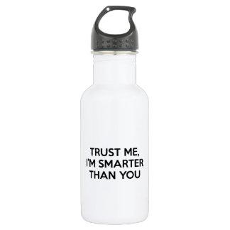 Faites- confiancemoi, je suis plus futé que vous bouteille d'eau en acier inoxydable