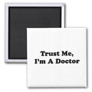 Faites- confiancemoi, je suis un docteur magnet carré