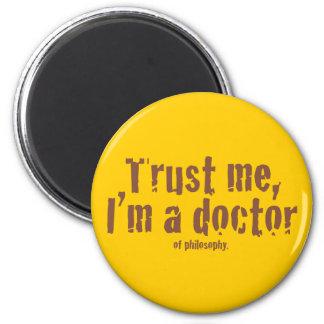 Faites- confiancemoi je suis un docteur… aimants pour réfrigérateur