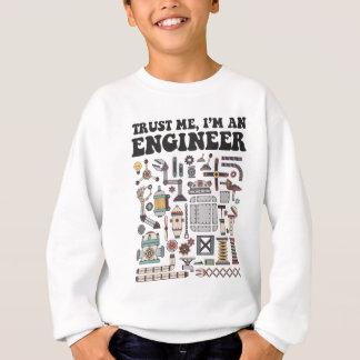 Faites- confiancemoi, je suis un ingénieur sweatshirt