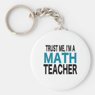 Faites- confiancemoi, je suis un professeur de porte-clé rond