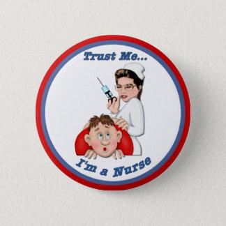 Faites- confiancemoi - je suis une infirmière pin's