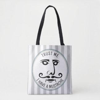 Faites- confiancemoi, j'ont une moustache tote bag