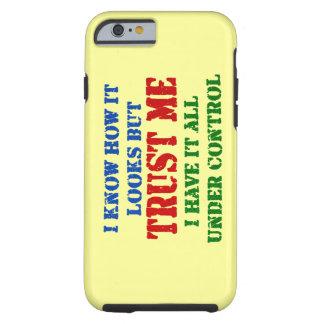 Faites- confiancemoi -- Tous sous le contrôle Coque Tough iPhone 6