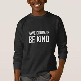 Faites être le courage aimable t-shirt