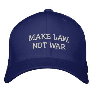 Faites la loi, pas casquette de guerre