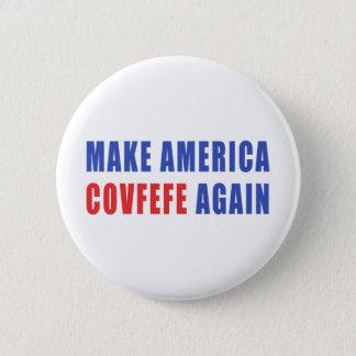 Faites l'Amérique Covfefe encore Pin's