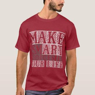 Faites le choix futé dans votre vie ! t-shirt