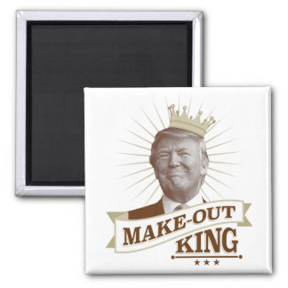 Faites- le roi magnet carré