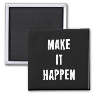 Faites-le se produire citation de motivation magnet carré
