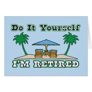 Faites-le vous-même….Je suis retiré Carte De Vœux