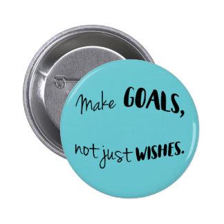 Faites les buts, pas simplement bouton de souhaits pin's