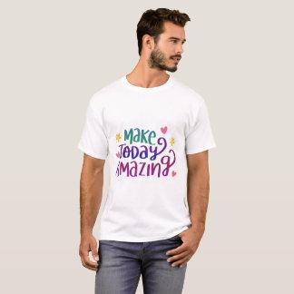 Faites stupéfier aujourd'hui - le T-shirt de base