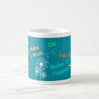 Faites un souhait ou faites-le se produire ! mug