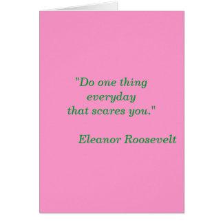 """""""Faites une chose quotidienne qui vous effraye.""""   Cartes De Vœux"""