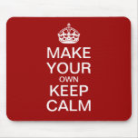 Faites vos propres garder le calme et continuer Mo Tapis De Souris