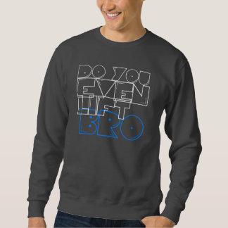 Faites-vous même bro d'ascenseur sweatshirt