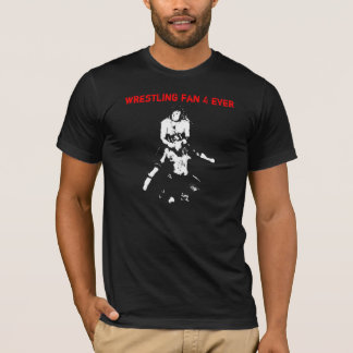 Fan de lutte pour toujours t-shirt