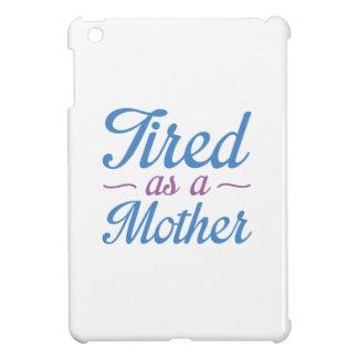 Fatigué en tant que mère coque pour iPad mini