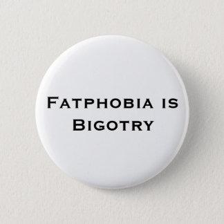 Fatphobia est bouton de fanatisme badge