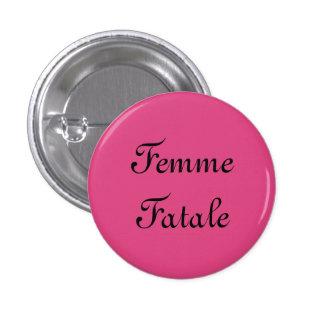 Femme Fatale ! Pin's