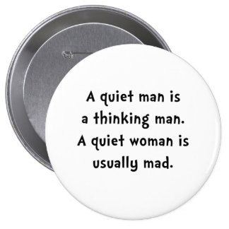 Femme tranquille folle badge rond 10 cm