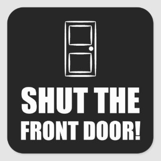 Fermez l'entrée principale sticker carré