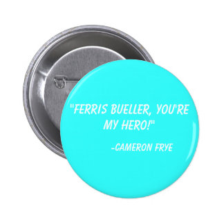"""""""Ferris Bueller, vous êtes mon héros !""""  - Cameron Badge"""