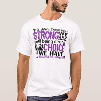 Fibromyalgie comme nous forts sommes t-shirt