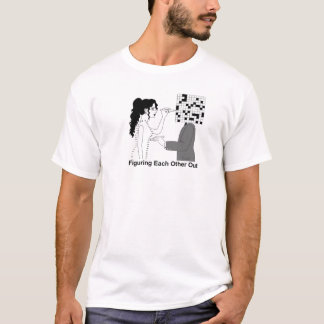Figuring Each Other Out Tshirt