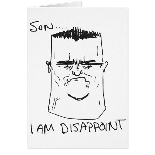Fils je suis déçois la rage Meme comique de père Carte