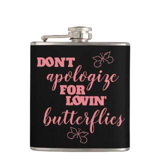 Flasques Drôle ne faites pas des excuses pour des papillons