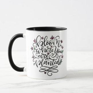 Fleurissez où vous sont plantés, main marquée avec mugs